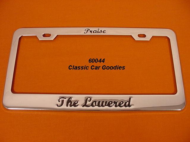 Praise the Lowered 2 License Plate Frame Chrome Metal