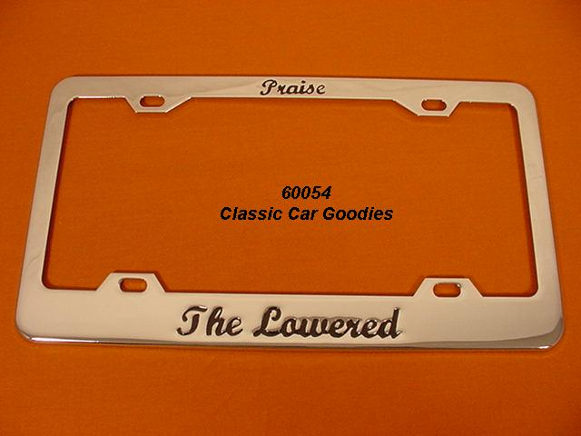 Praise the Lowered 4 License Plate Frame Chrome Metal